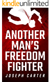 Another Man's Freedom Fighter