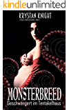 Monsterbreed: Geschwängert im Tentakelhaus (Tentakel Monster Horror Stories 1) (German Edition)