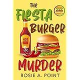 The Fiesta Burger Murder (A Burger Bar Mystery Book 1)