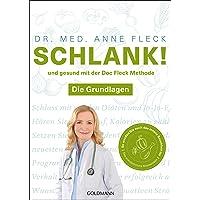 Schlank! und gesund mit der Doc Fleck Methode: Die Grundlagen - So werden Sie auch das innere Bauchfett los: Band 1 Die Grundlagen - So werden Sie ... los - Der Bestseller, jetzt in zwei Bänden