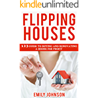 Flipping Houses: 1 2 3 Guide to Buying and Renovating a House for Profit (Making Money in Real Estate)