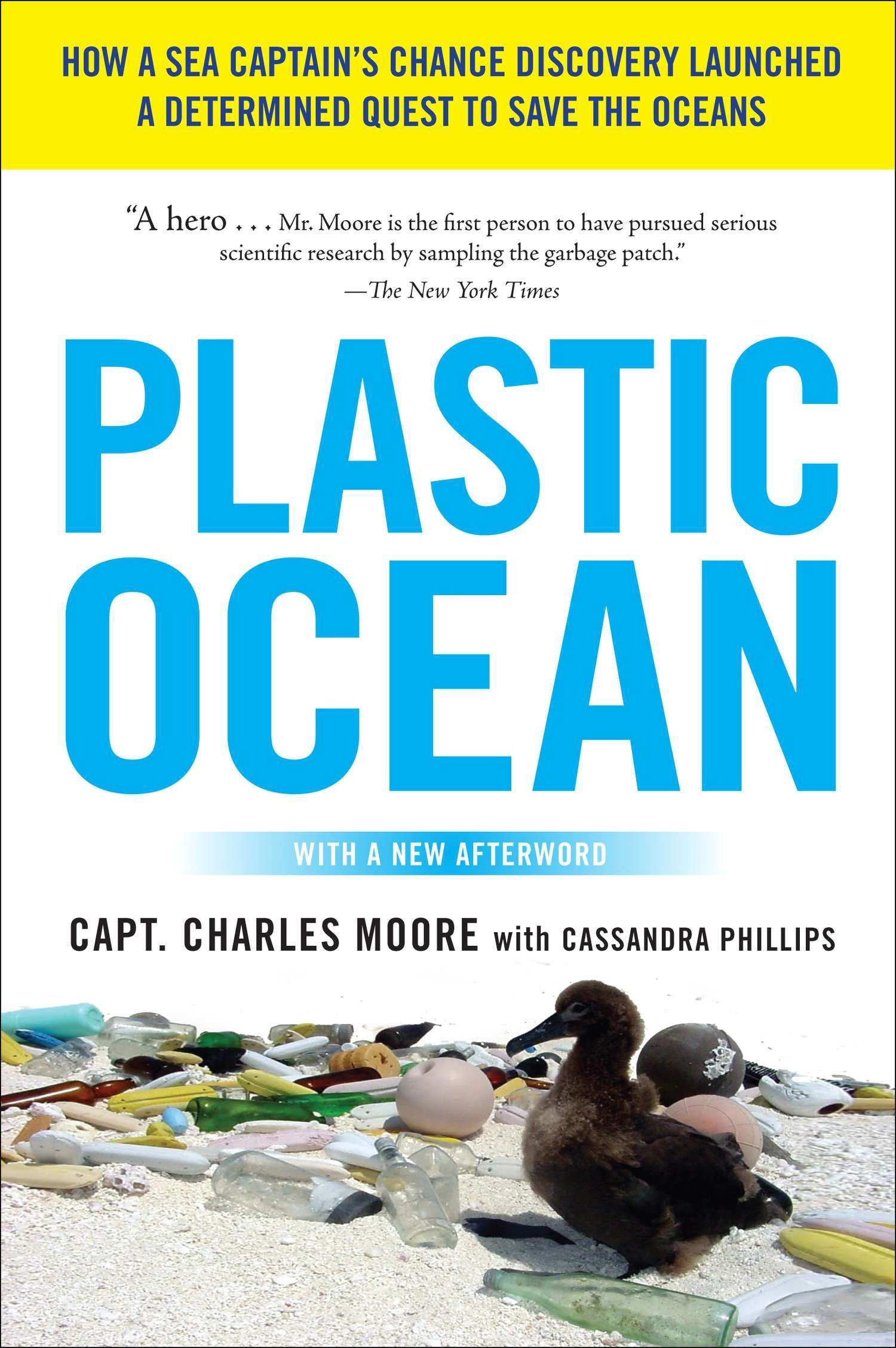 Plastic Ocean: How a Sea Captain's Chance Discovery Launched a Determined  Quest to Save the Oce ANS: Amazon.co.uk: Moore, Capt. Charles:  9781583335017: Books