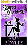 Scared Witchless (Bless Your Witch Book One)