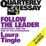 Quarterly Essay 71: Follow the Leader: Democracy and the Rise of the Strongman