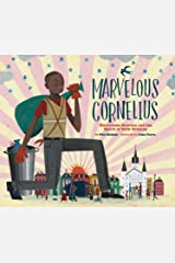 Marvelous Cornelius: Hurricane Katrina and the Spirit of New Orleans Kindle Edition