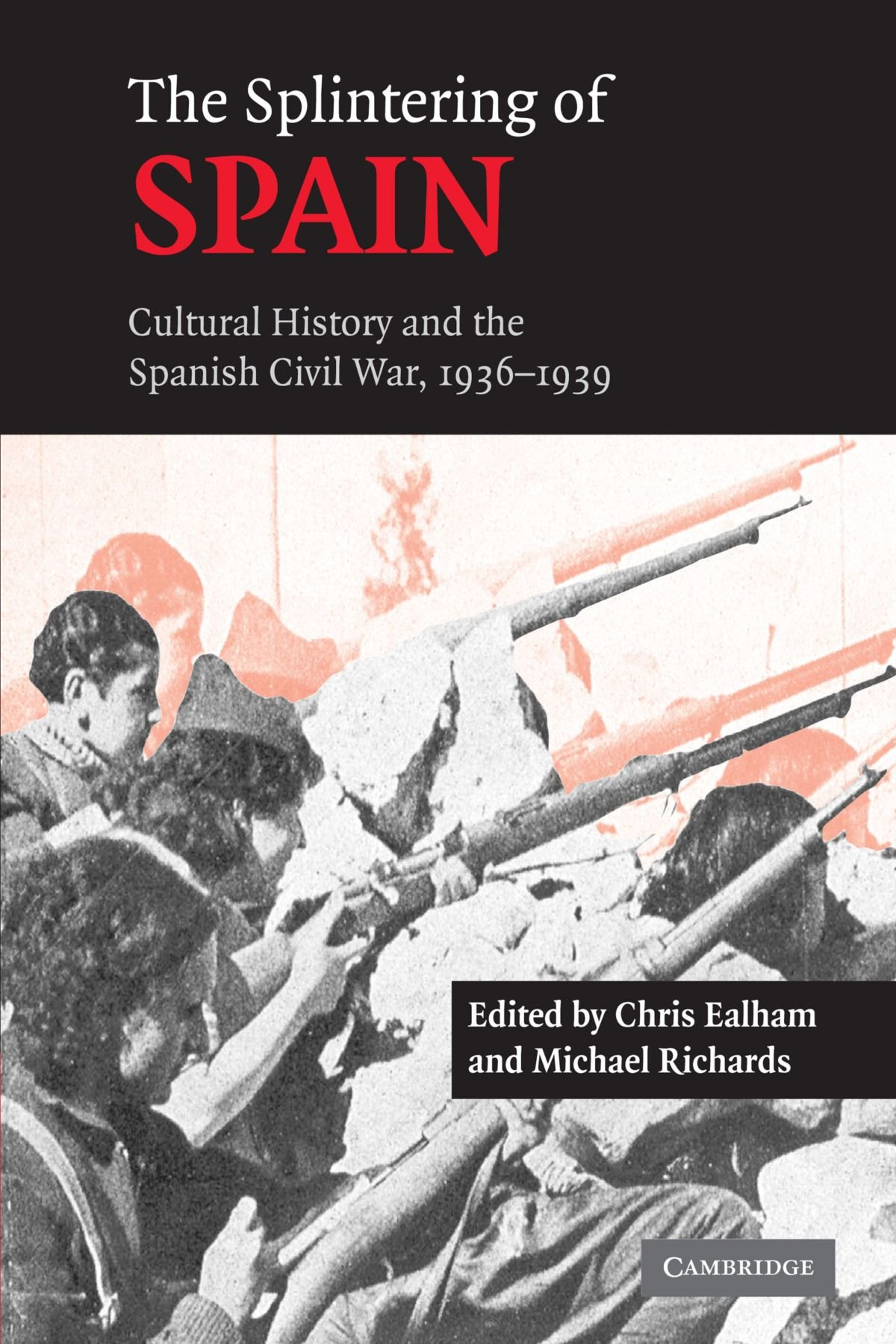 Buy The Splintering Of Spain Cultural History And The Spanish Civil