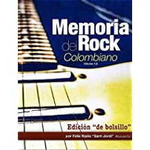 Memoria del Rock Colombiano: Edición 1.0 (Spanish Edition) Apr 23, 2014