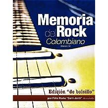 Memoria del Rock Colombiano: Edición 1.0 (Spanish Edition) Apr 23, 2014