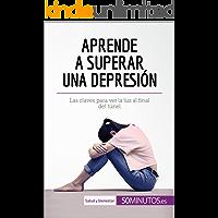 Aprende a superar una depresión: Las claves para ver la luz al final del túnel (Salud y bienestar)