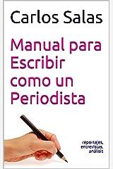 Manual para Escribir como un Periodista: reportajes,entrevistas, análisis (Spanish Edition) Kindle Edition