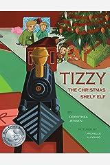 Tizzy, the Christmas Shelf Elf: Santa's Izzy Elves #1 Kindle Edition