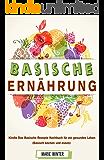 Basische Ernährung Kindle Das Basische Rezepte Kochbuch für ein gesundes Leben (Basische kochen und essen)