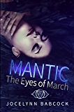 The Eyes of March (MANTIC Book 1)