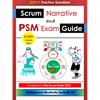 Scrum Narrative and PSM Exam Guide: All-in-one Guide for Professional Scrum Master (PSM 1) Certificate Assessment…