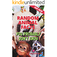 Random Animal Facts You Probably Don't Know : Fun Facts and Secret Trivia (Facts Books Series Book 1)