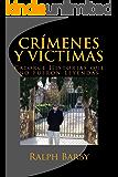 CRÍMENES Y VÍCTIMAS Catorce Historias que no Fueron Leyendas
