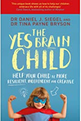 The Yes Brain Child: Help Your Child be More Resilient, Independent and Creative Kindle Edition