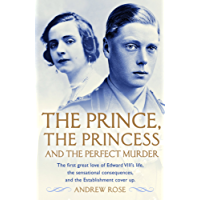The Prince, the Princess and the Perfect Murder: An Untold History