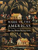 Made in the Americas: The New World Discovers Asia