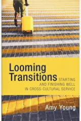 Looming Transitions: Starting and Finishing Well in Cross-Cultural Service Paperback