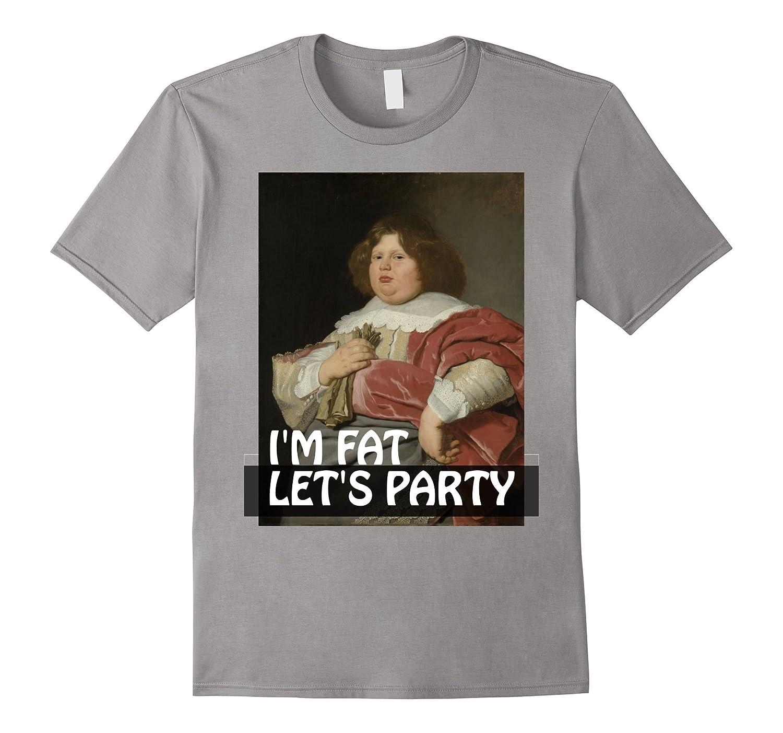 I'm fat let's party-Awarplus