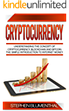 Cryptocurrency: Understanding The Concept Of Cryptocurrency, Blockchain And Bitcoin - The Simple Introduction To Internet Money, It's Benefits And What ... To Know About Investing (English Edition)