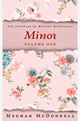 Minor: Volume One (The Journals of Meghan McDonnell Book 1) Kindle Edition