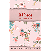 Minor: Volume One (The Journals of Meghan McDonnell Book 1) (English Edition)