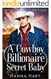 A Cowboy Billionaire Secret Baby (Brookside Ranch Brothers Book 4)
