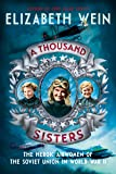 A Thousand Sisters: The Heroic Airwomen of the Soviet Union in World WarII