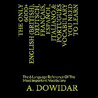 The Only 6000+ English (British), Deutsch, Français, Español, Italiano & Português Vocabulary You Need To Learn: The 6…