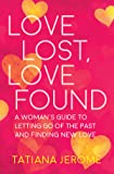 Love Lost, Love Found: A Woman's Guide to Letting