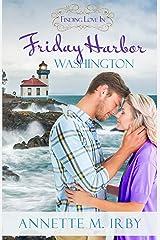Finding Love in Friday Harbor, Washington (Washington Island Romance Book 1) Kindle Edition