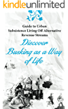 how to earn money without a job - Urban Subsistence Living Off  the Land Busking and Hustling (how to make money on the side): how to earn money without a job - how to make money on the side of a job