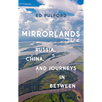 Mirrorlands: Russia, China, and Journeys in Between