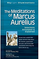 The Meditations of Marcus Auerlius: Selections Annotated & Explained (SkyLight Illuminations) Kindle Edition