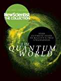 The Quantum World: Your Ultimate Guide to Reality's True Strangeness (New Scientist: The Collection Book 3) (English Edition)