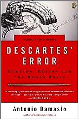 Descartes' Error: Emotion, Reason, and the Human Brain Kindle Edition