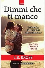Dimmi che ti manco (Second Chance Series Vol. 2) (Italian Edition)