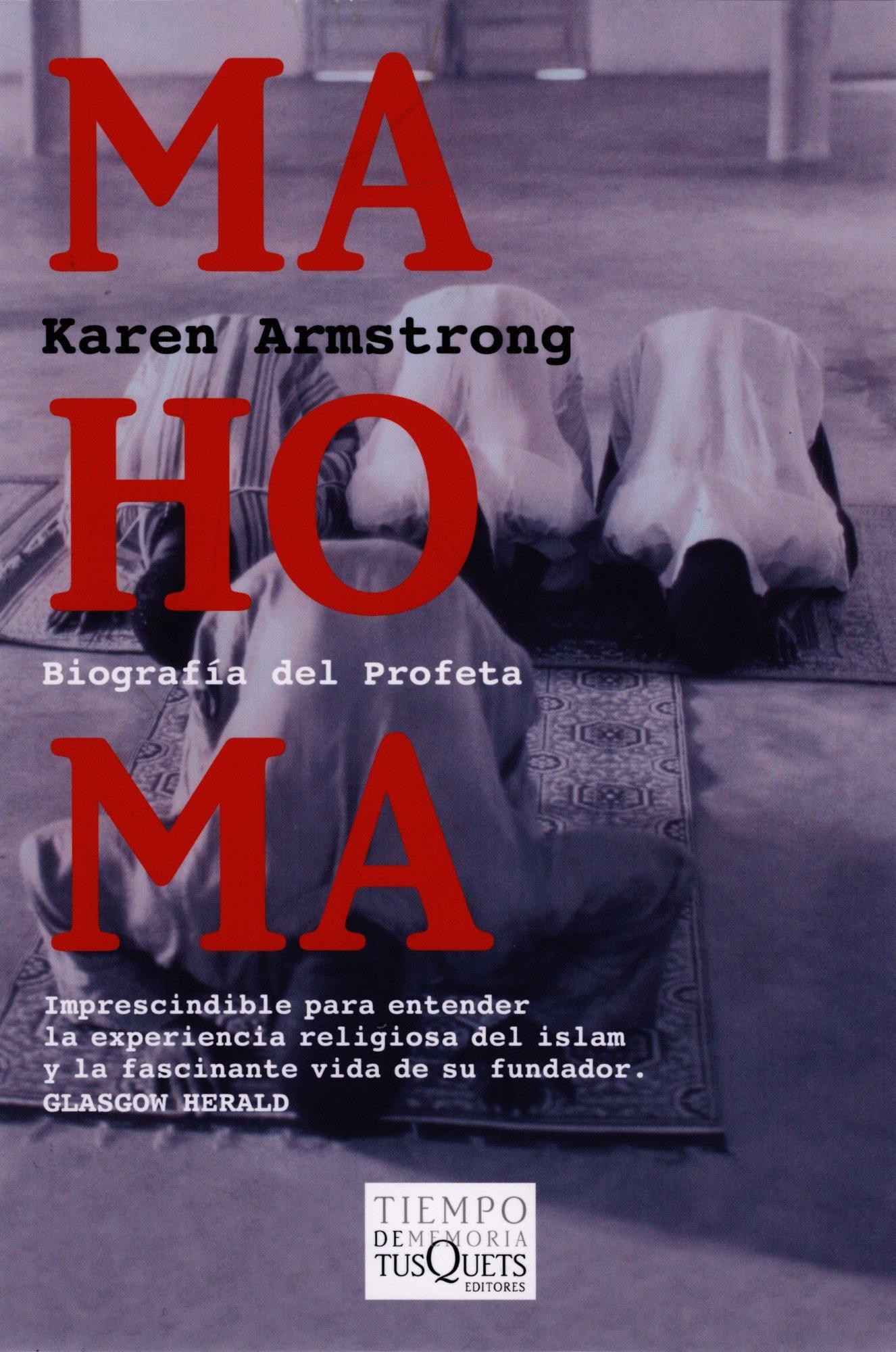 Mahoma: Biografia Del Profeta (tiempo De Memoria): Karen Armstrong:  9788483104323: Amazon: Books