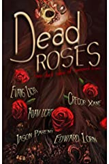 Dead Roses: Five Dark Tales of Twisted Love Kindle Edition