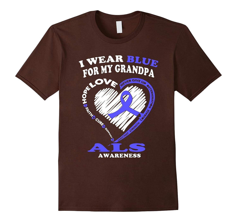 ALS Awareness T Shirt - I Wear Blue For My Grandpa-CL