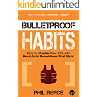 Bulletproof Habits: How to Master Your Life with Rock-Solid Resolutions that Stick! (Mental Combat Book 3) (English Edition)