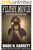 Filthy Movie – An Extremely Sadistic Short Story