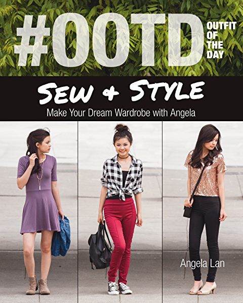 Amazon Com Ootd Outfit Of The Day Sew Style Make Your Dream Wardrobe With Angela Ebook Lan Angela Kindle Store