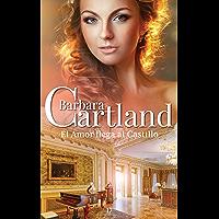 17. El Amor Llega al Castillo (La Colección Eterna de Barbara Cartland) (Spanish Edition)