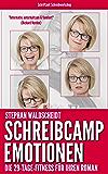 Schreibcamp: Emotionen: Die 29-Tage-Fitness für Ihren Roman
