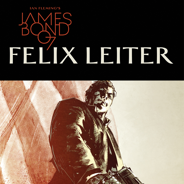 James Bond: Felix Leiter (Issues) (4 Book Series)