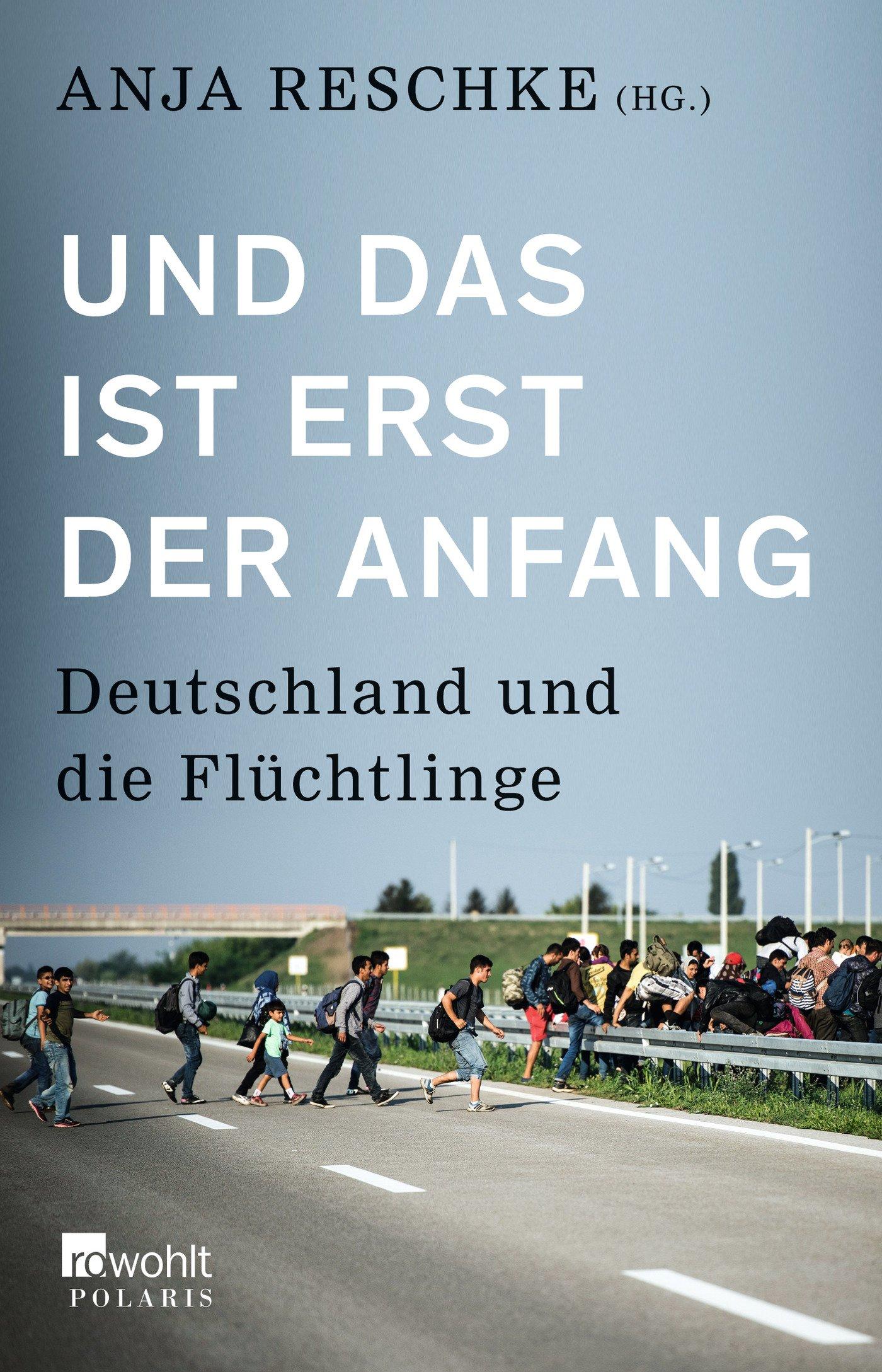 und-das-ist-erst-der-anfang-deutschland-und-die-flchtlinge