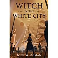 Witch in the White City: A Historical Fantasy/Mystery